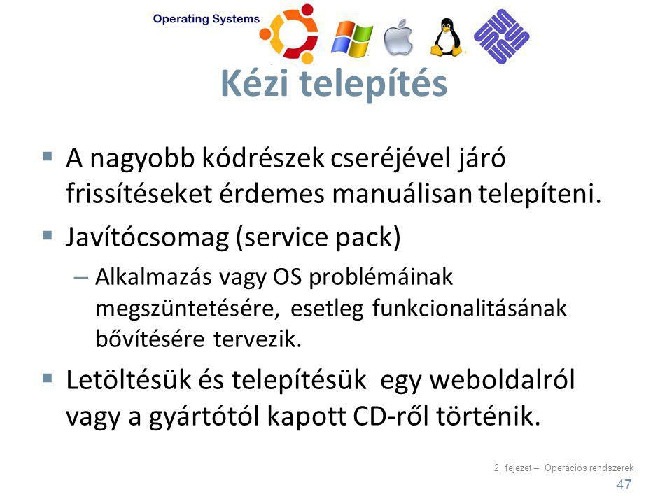 Kézi telepítés A nagyobb kódrészek cseréjével járó frissítéseket érdemes manuálisan telepíteni. Javítócsomag (service pack)