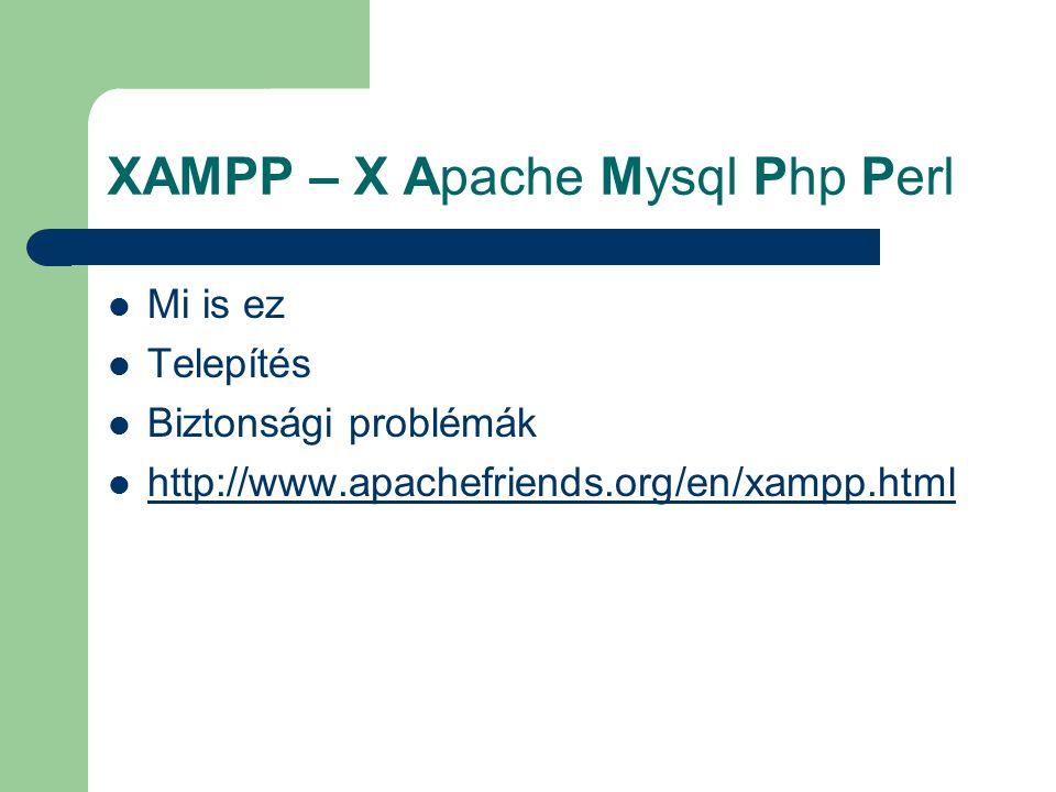XAMPP – X Apache Mysql Php Perl
