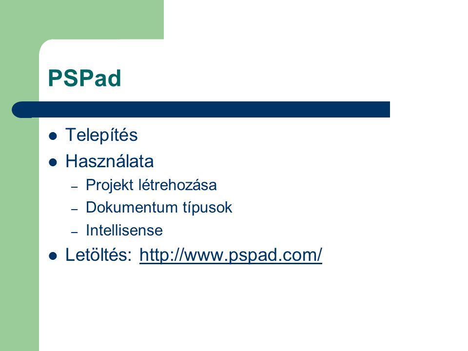PSPad Telepítés Használata Letöltés: http://www.pspad.com/