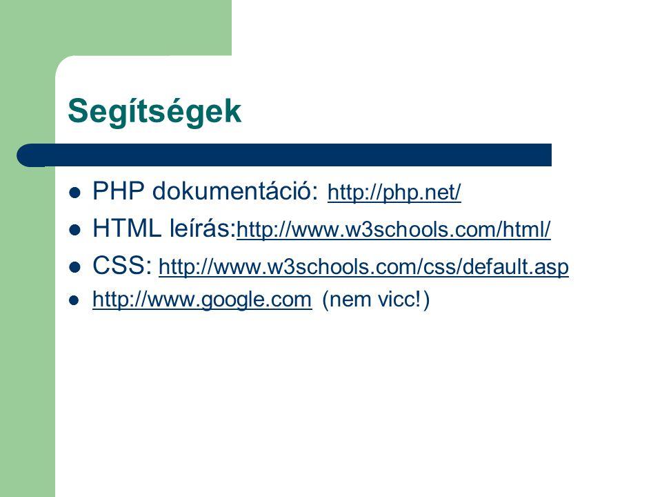 Segítségek PHP dokumentáció: http://php.net/