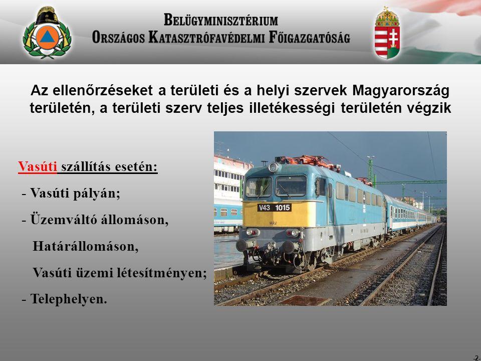 Vasúti szállítás esetén: - Vasúti pályán; - Üzemváltó állomáson,
