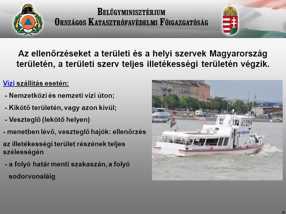 Az ellenőrzéseket a területi és a helyi szervek Magyarország területén, a területi szerv teljes illetékességi területén végzik.