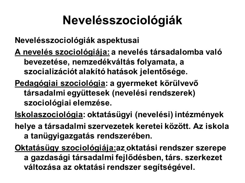 Nevelésszociológiák Nevelésszociológiák aspektusai