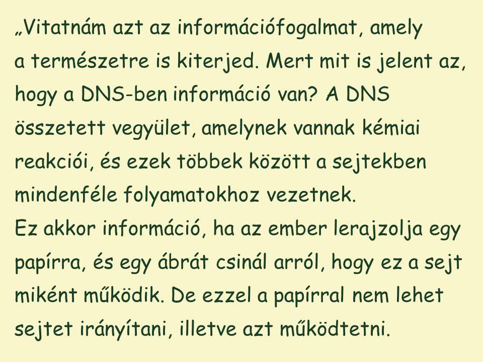 """""""Vitatnám azt az információfogalmat, amely a természetre is kiterjed"""