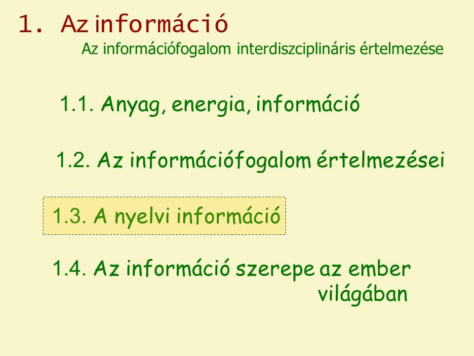 1. Az információ 1.1. Anyag, energia, információ