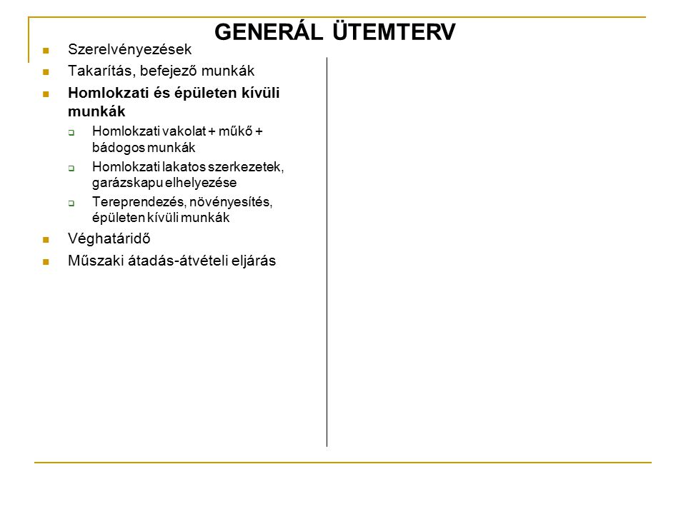 GENERÁL ÜTEMTERV Szerelvényezések Takarítás, befejező munkák
