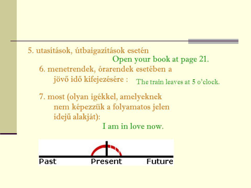 5. utasítások, útbaigazítások esetén Open your book at page 21.