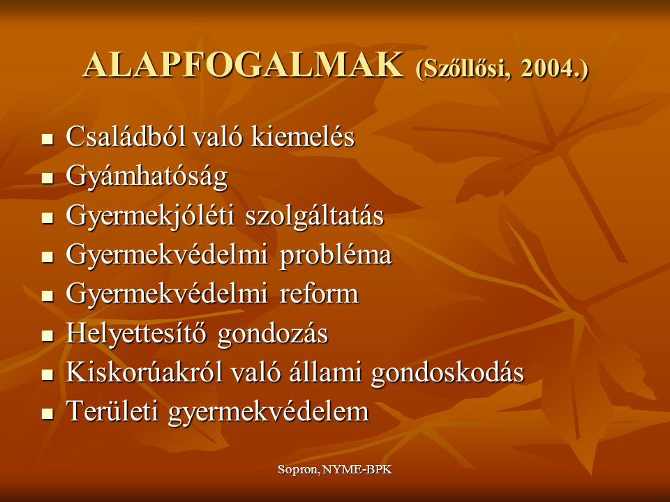 ALAPFOGALMAK (Szőllősi, 2004.)