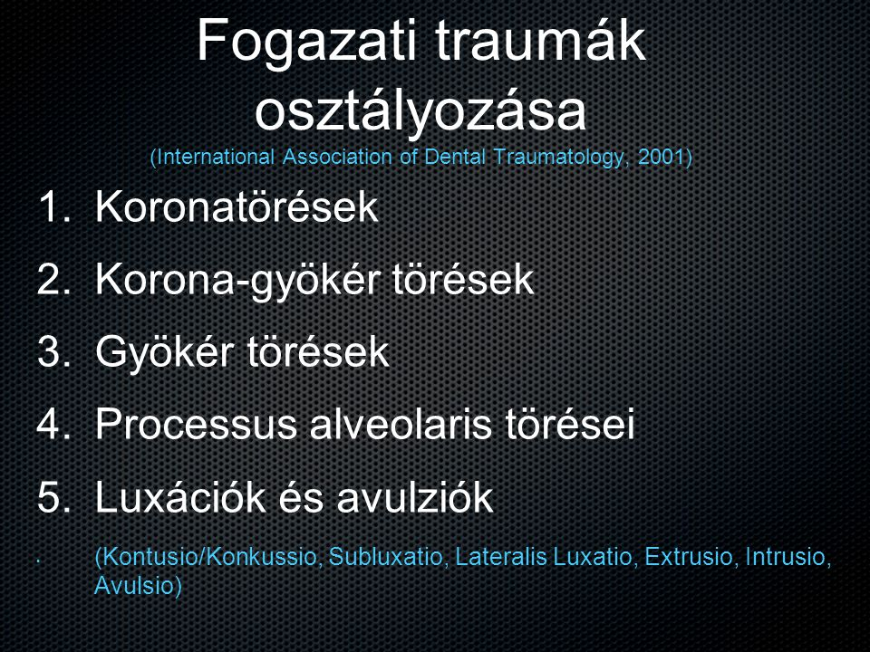 Fogazati traumák osztályozása (International Association of Dental Traumatology, 2001)