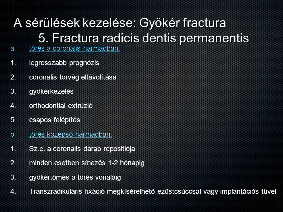 A sérülések kezelése: Gyökér fractura 5