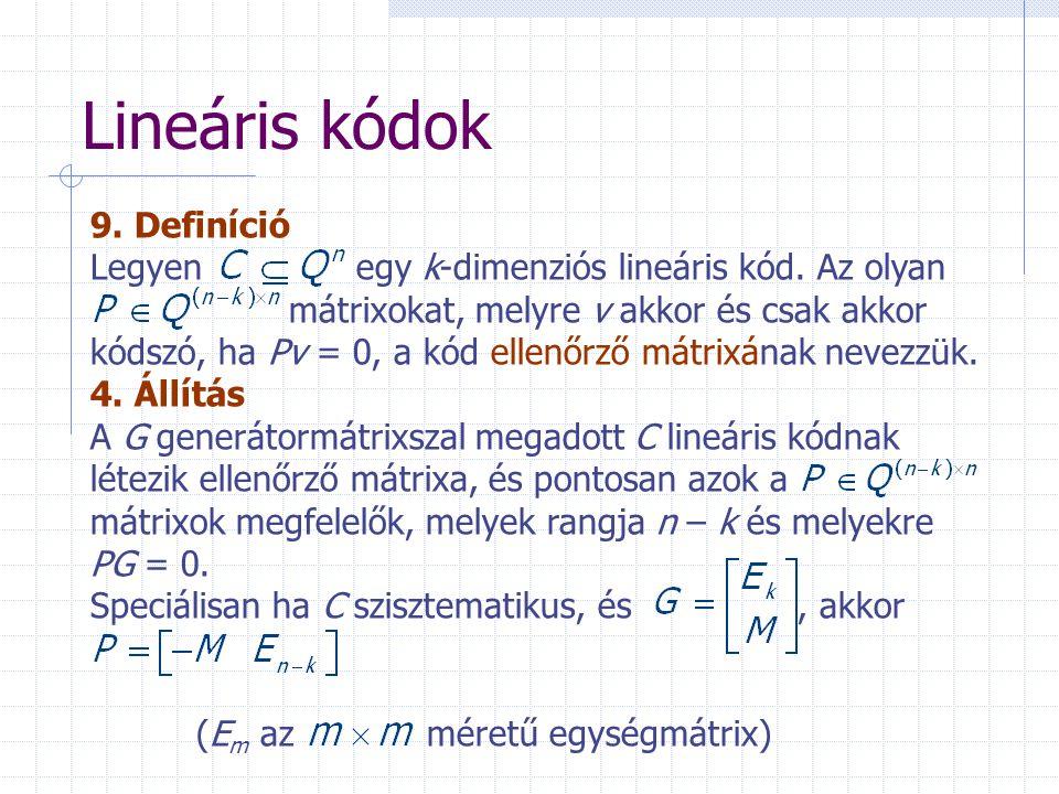 Lineáris kódok 9. Definíció