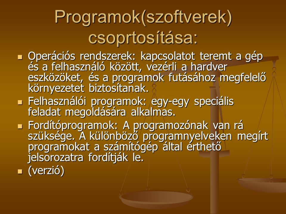 Programok(szoftverek) csoprtosítása: