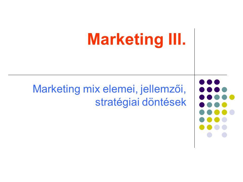 Marketing mix elemei, jellemzői, stratégiai döntések
