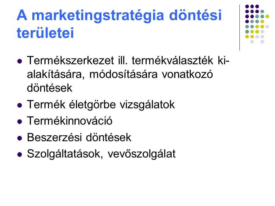 A marketingstratégia döntési területei