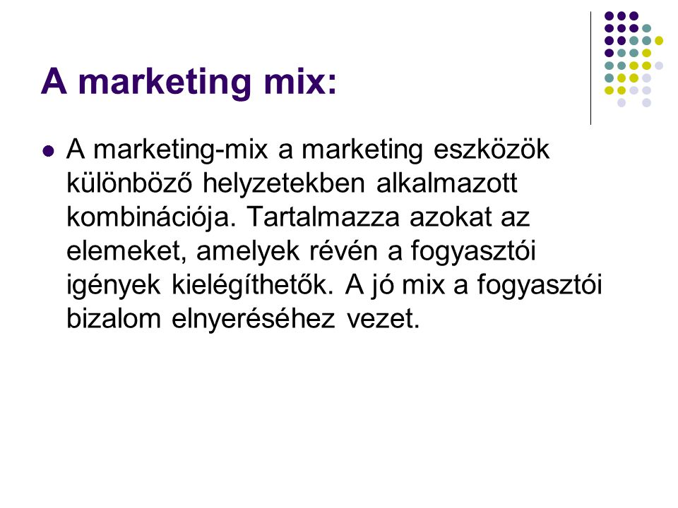 A marketing mix: