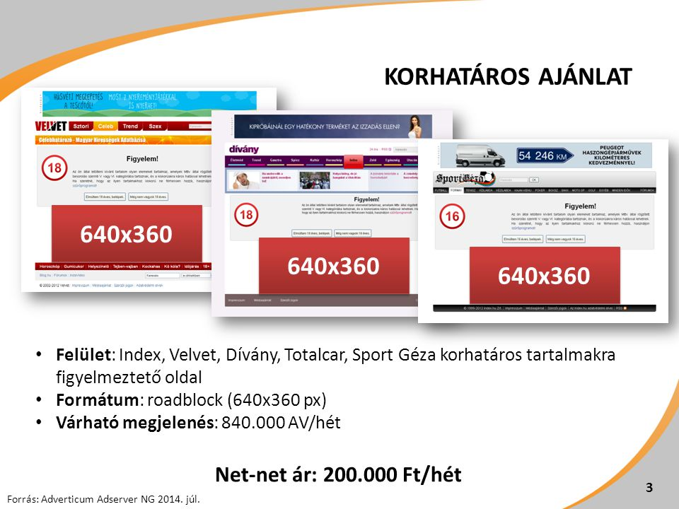 Korhatáros ajánlat 640x360 640x360 640x360 Net-net ár: 200.000 Ft/hét