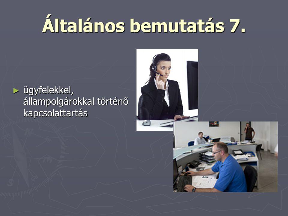 Általános bemutatás 7. ügyfelekkel, állampolgárokkal történő kapcsolattartás