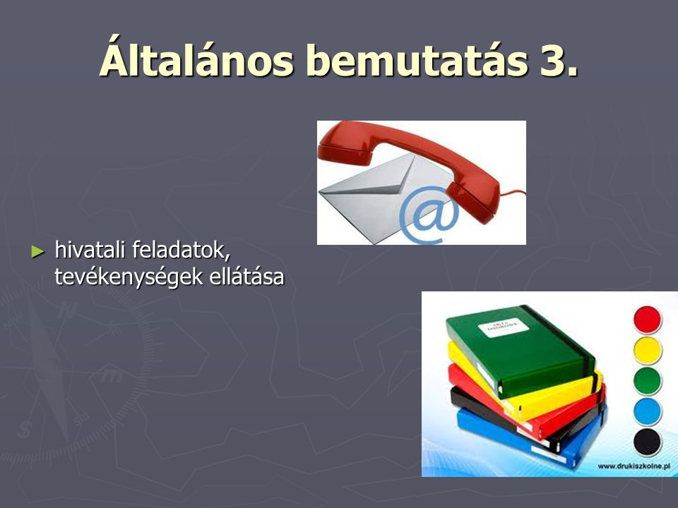 Általános bemutatás 3. hivatali feladatok, tevékenységek ellátása