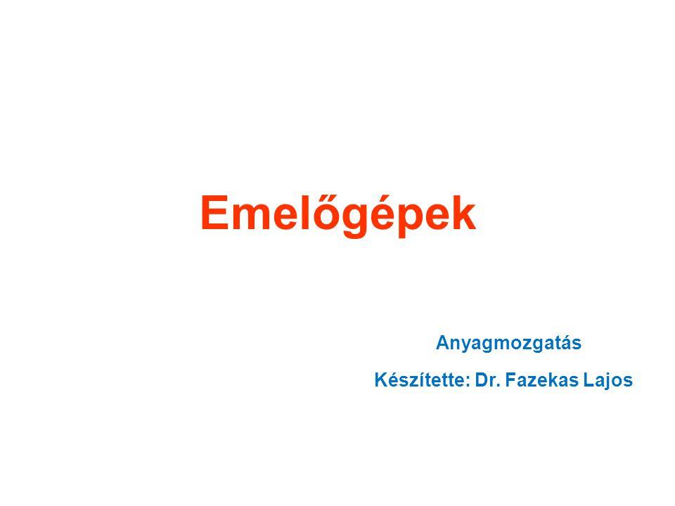Készítette: Dr. Fazekas Lajos