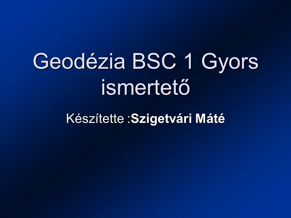 Geodézia BSC 1 Gyors ismertető