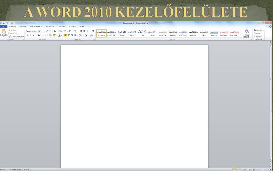 A WORD 2010 KEZELŐFELÜLETE