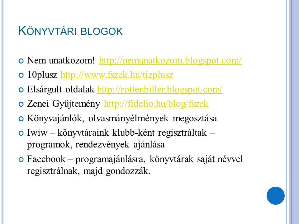 Könyvtári blogok Nem unatkozom! http://nemunatkozom.blogspot.com/