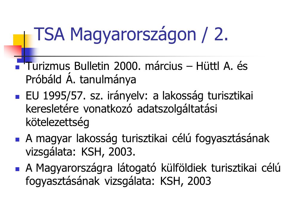 TSA Magyarországon / 2. Turizmus Bulletin 2000. március – Hüttl A. és Próbáld Á. tanulmánya.
