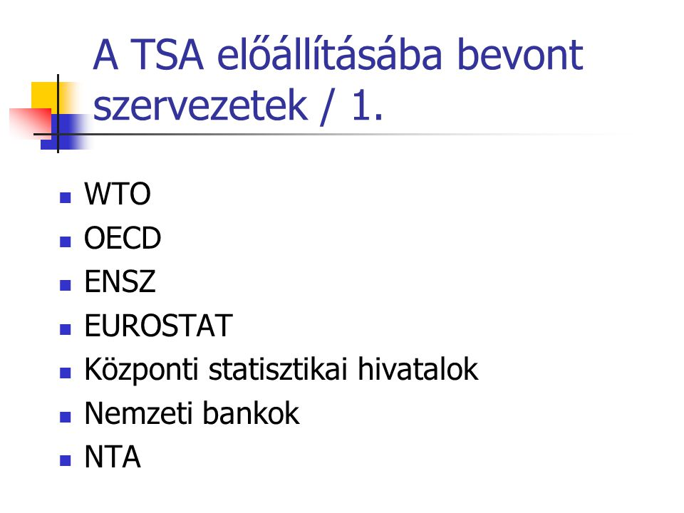 A TSA előállításába bevont szervezetek / 1.
