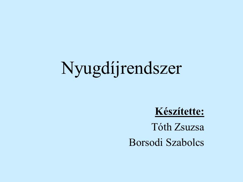 Készítette: Tóth Zsuzsa Borsodi Szabolcs