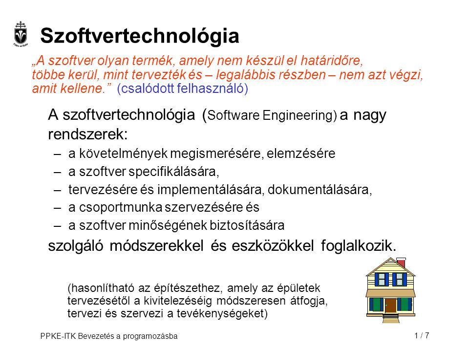 Szoftvertechnológia szolgáló módszerekkel és eszközökkel foglalkozik.