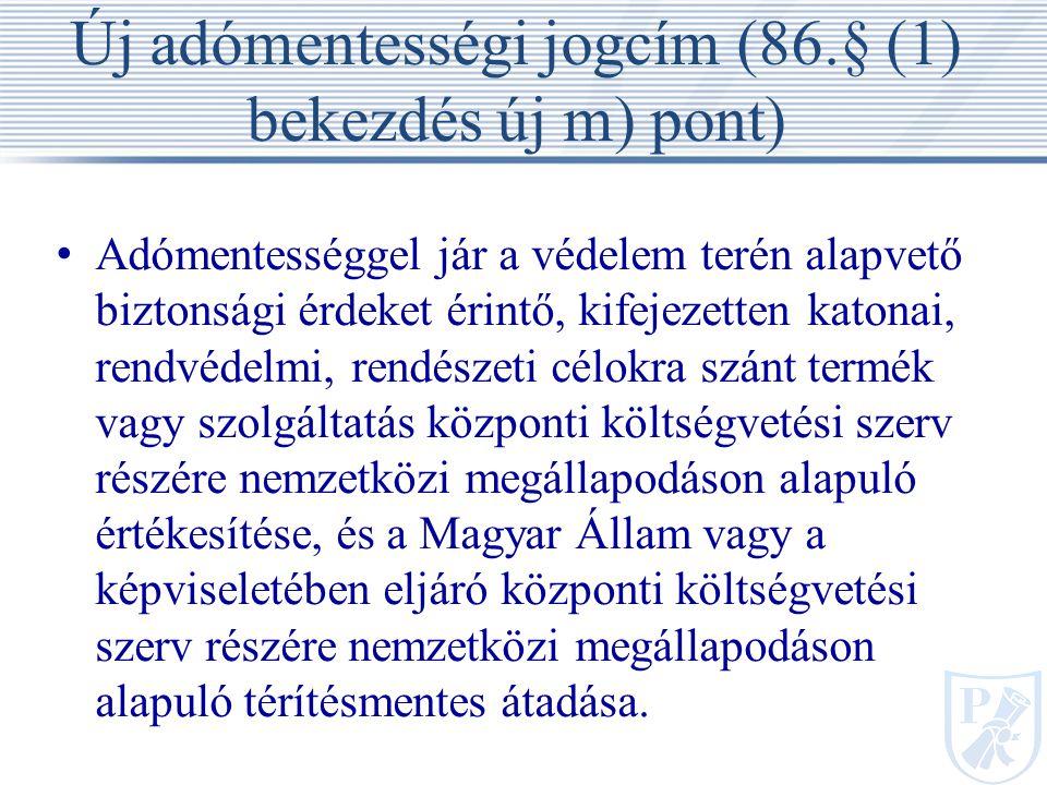 Új adómentességi jogcím (86.§ (1) bekezdés új m) pont)