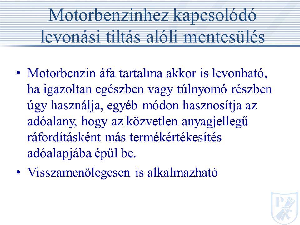 Motorbenzinhez kapcsolódó levonási tiltás alóli mentesülés