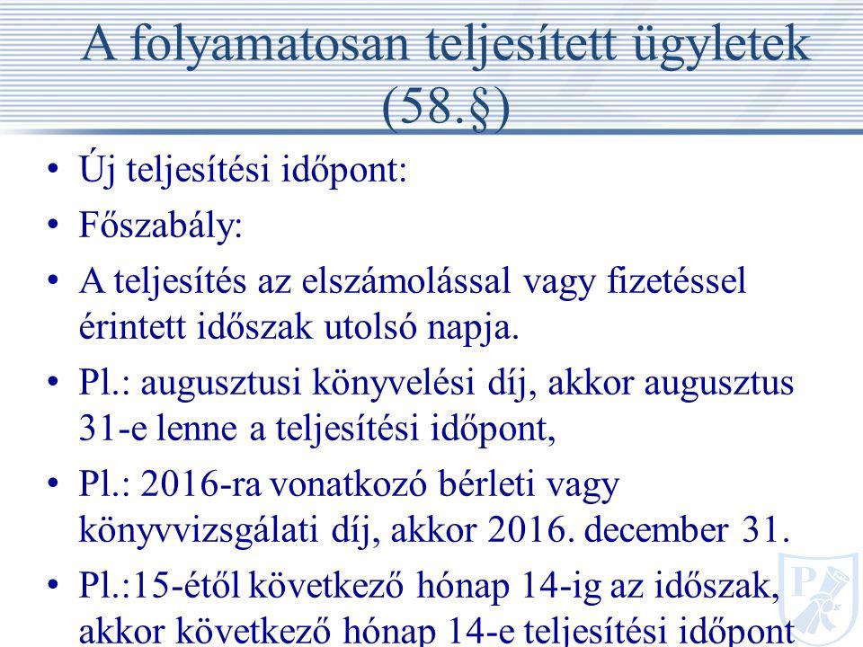 A folyamatosan teljesített ügyletek (58.§)