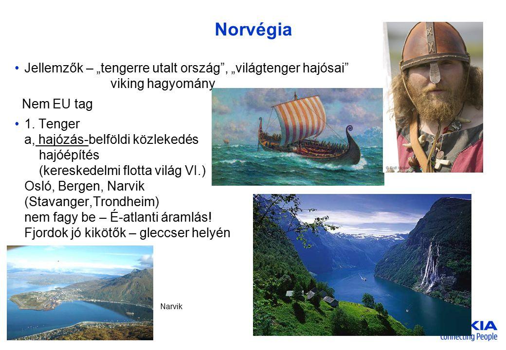 """Norvégia Jellemzők – """"tengerre utalt ország , """"világtenger hajósai viking hagyomány."""