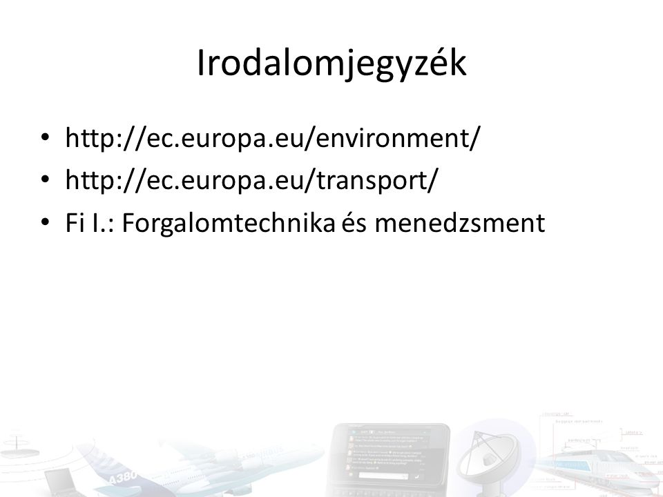 Irodalomjegyzék http://ec.europa.eu/environment/