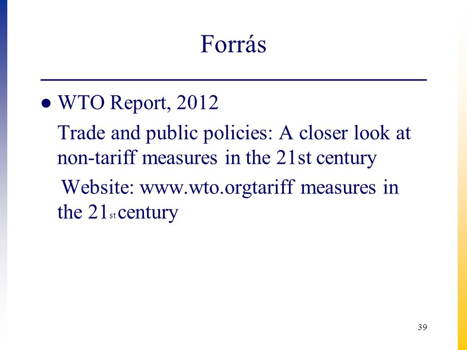Forrás WTO Report, 2012. Trade and public policies: A closer look at non-tariff measures in the 21st century.