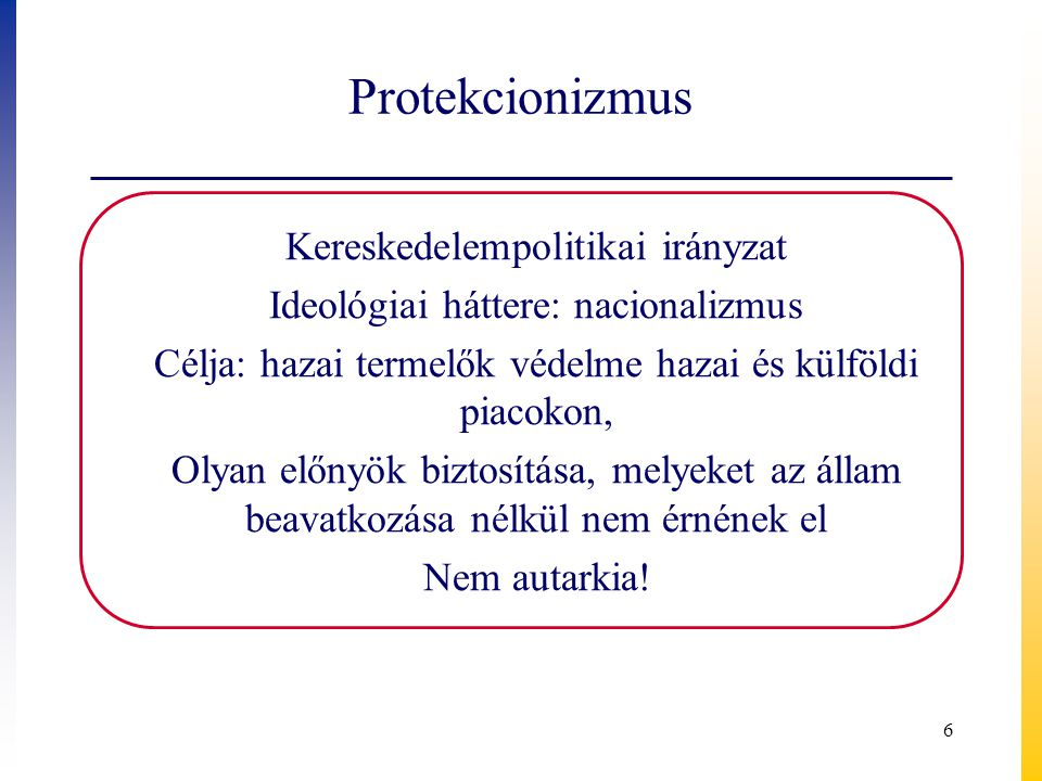 Protekcionizmus Kereskedelempolitikai irányzat