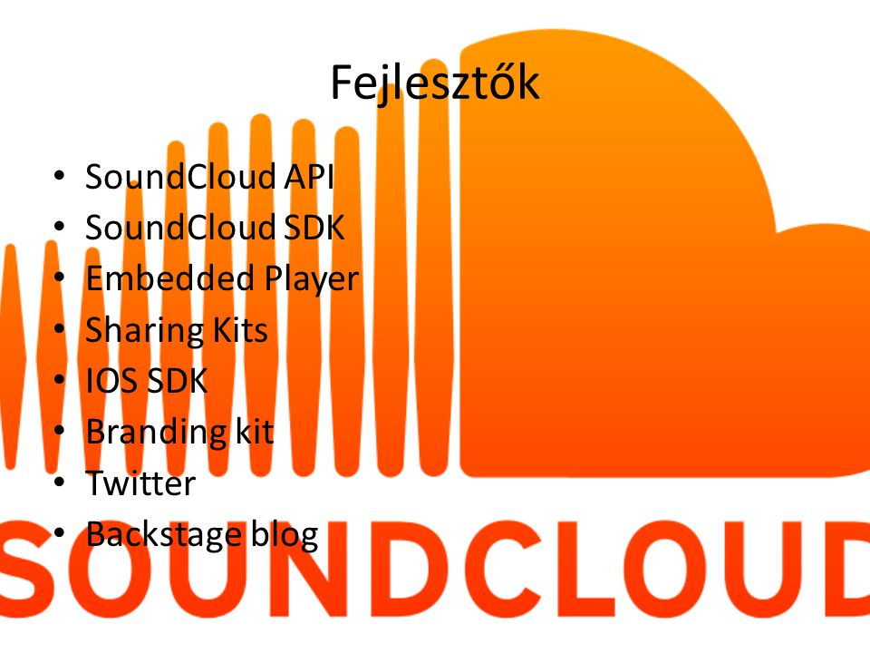 Fejlesztők SoundCloud API SoundCloud SDK Embedded Player Sharing Kits
