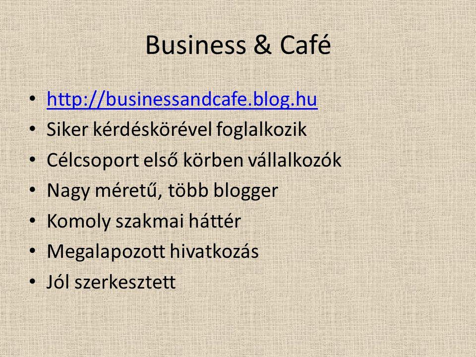 Business & Café http://businessandcafe.blog.hu