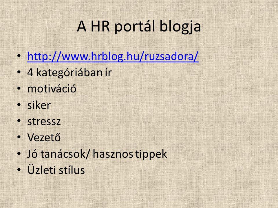 A HR portál blogja http://www.hrblog.hu/ruzsadora/ 4 kategóriában ír