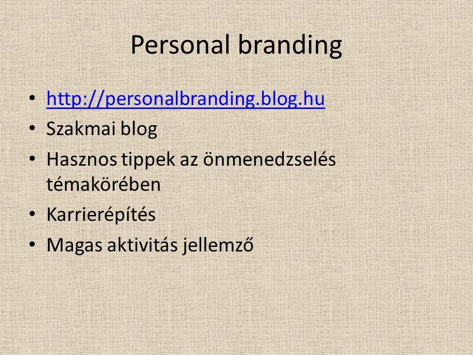 Personal branding http://personalbranding.blog.hu Szakmai blog