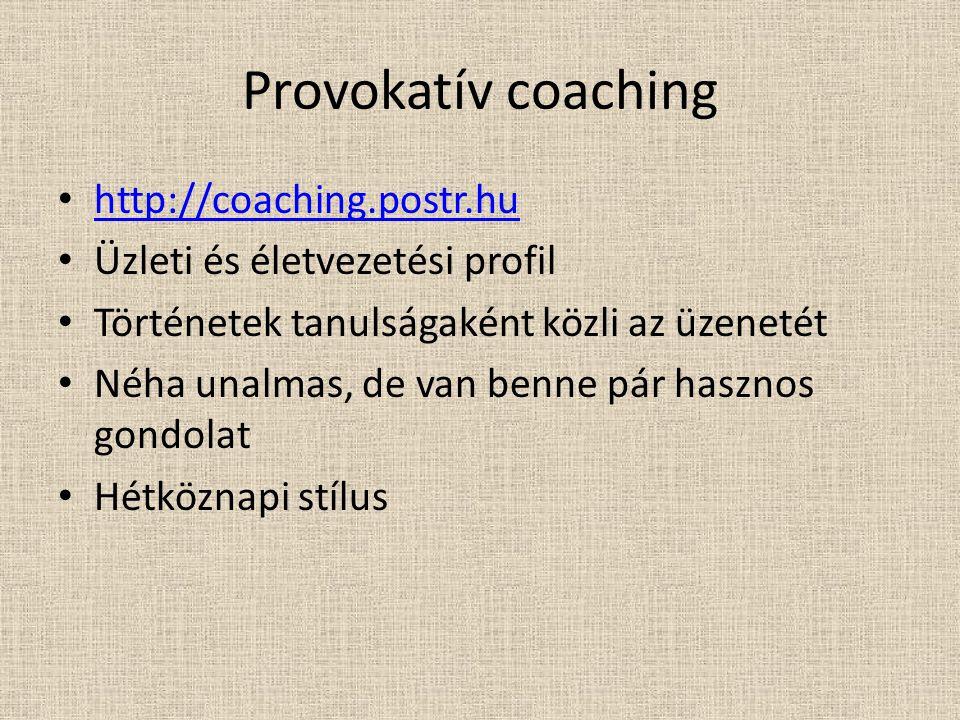 Provokatív coaching http://coaching.postr.hu