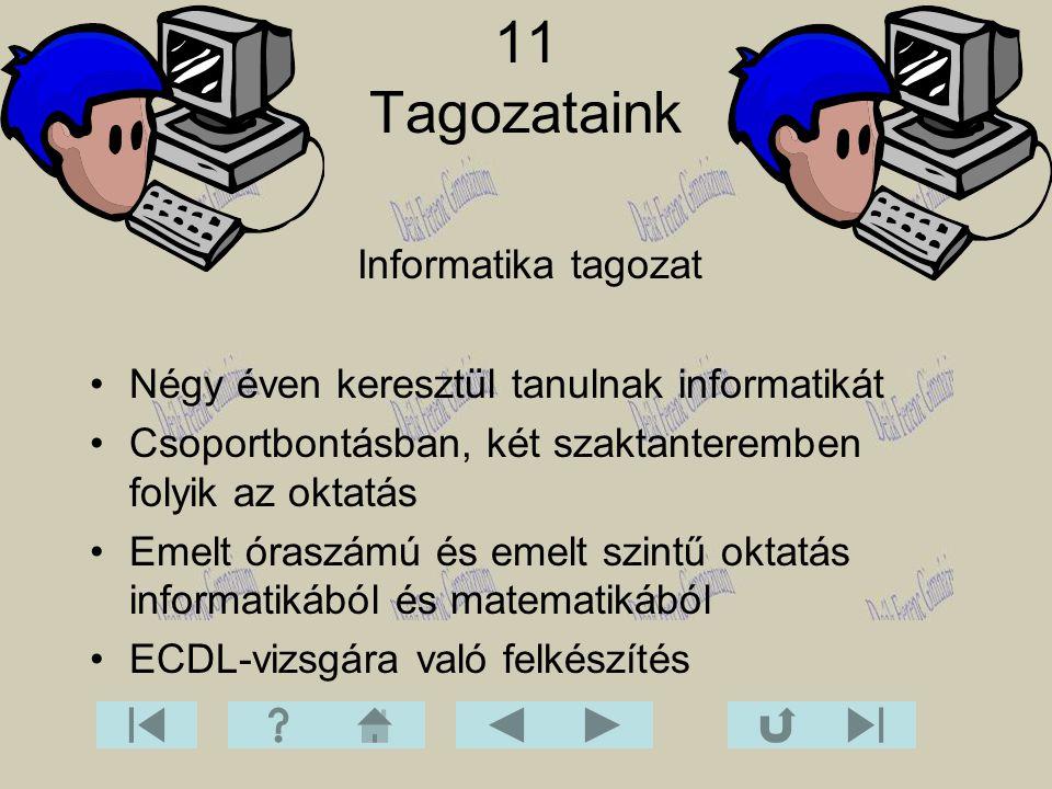 11 Tagozataink Informatika tagozat