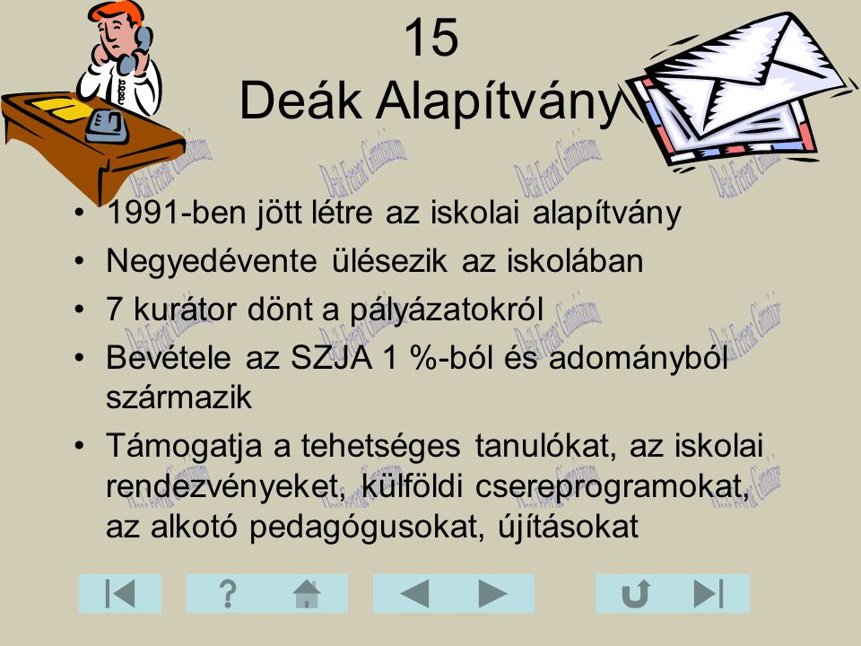 15 Deák Alapítvány 1991-ben jött létre az iskolai alapítvány