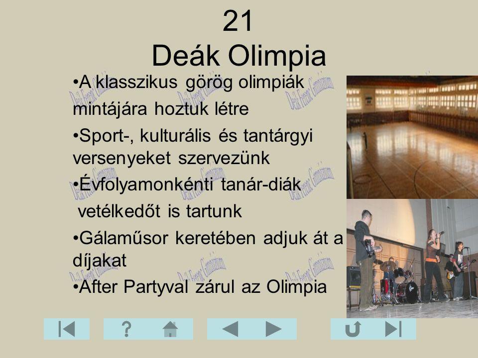 21 Deák Olimpia A klasszikus görög olimpiák mintájára hoztuk létre
