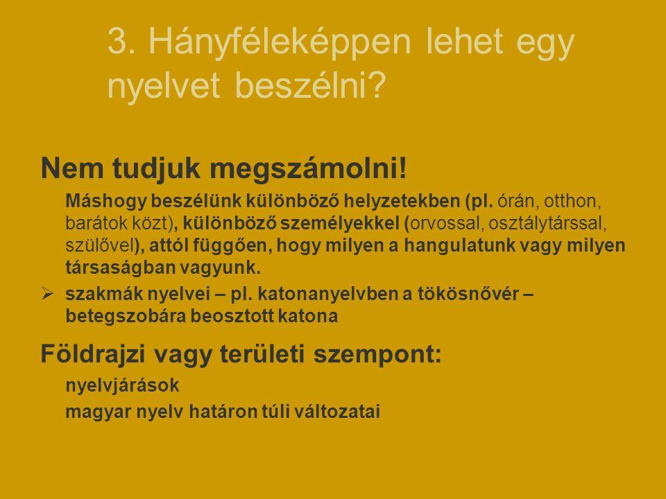 3. Hányféleképpen lehet egy nyelvet beszélni