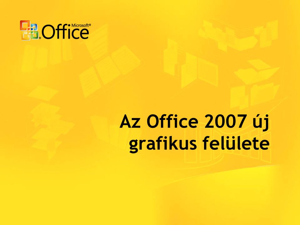 Az Office 2007 új grafikus felülete