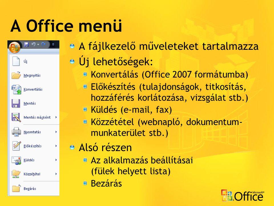 A Office menü A fájlkezelő műveleteket tartalmazza Új lehetőségek: