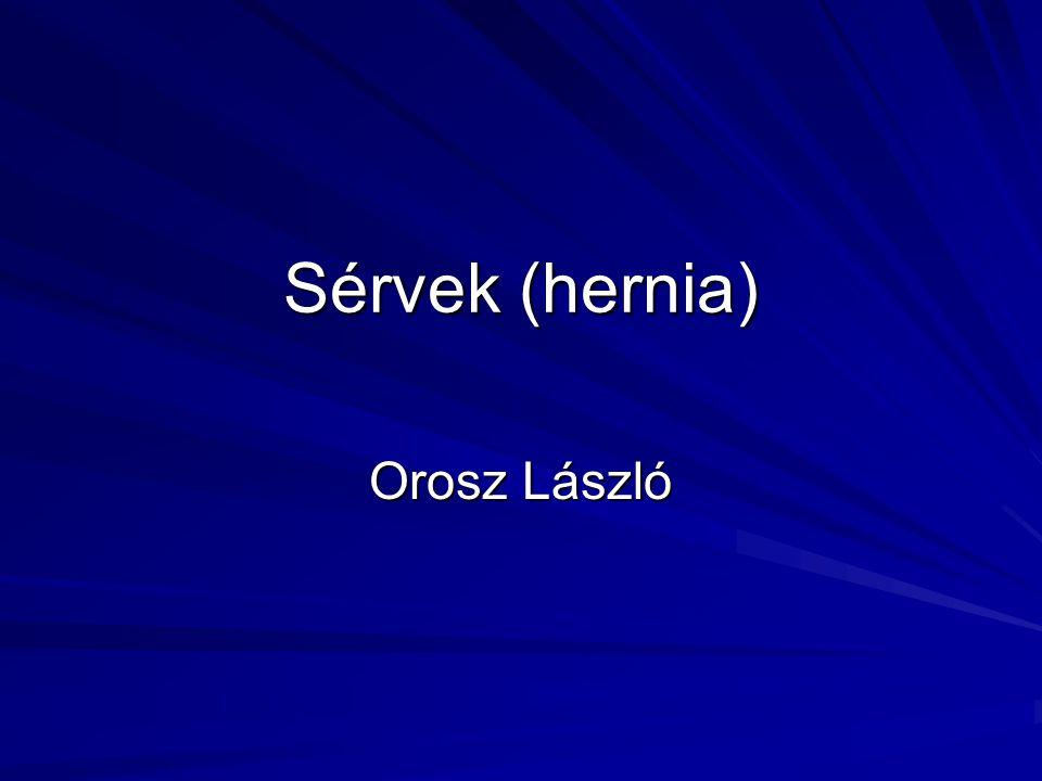 Sérvek (hernia) Orosz László