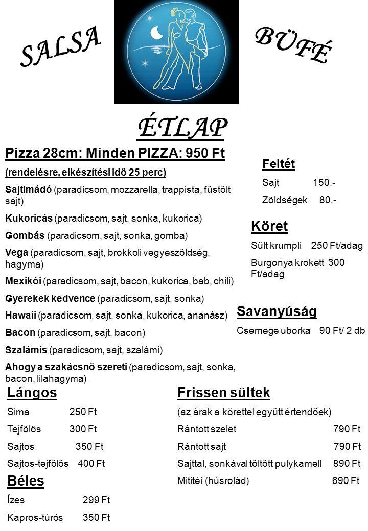 SALSA BÜFÉ ÉTLAP Pizza 28cm: Minden PIZZA: 950 Ft Köret Savanyúság